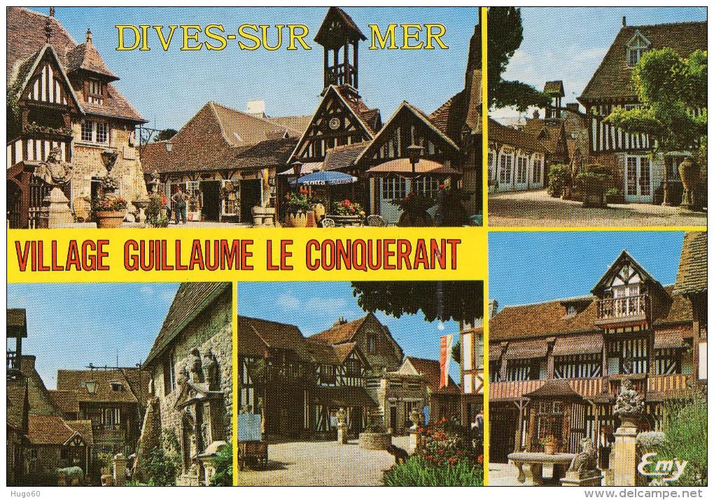 DIVES-SUR-MER  - Le Village Artisanal Guillaume Le Conquérant  - Multivues - Edit: Le Goubey - Dives