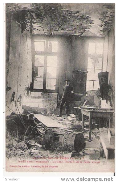 ST DIE APRES L'OCCUPATION . LA GARE . BUREAUX DE LA PETITE VITESSE LA GUERRE DANS LES VOSGES 1914 15 - Saint Die