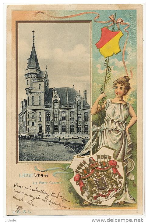 Liege La Poste Centrale Gaufrée Armes Blason Edit JP SL Timbrée 1903 - Liege