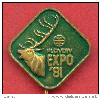 F1340 / PLOVDIV - EXPO 1981 World Fair, World Exposition Or Universal Exposition  DEER - Bulgaria Bulgarie - Badge Pin - Marche