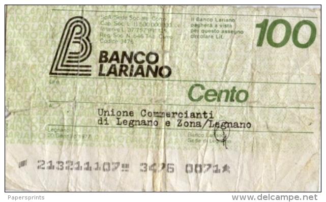 Cartamoneta 100 LIRE BANCO LARIANO 1977 (Unione Commercianti Di Legnano E Zona Legnano) - G26 - [10] Assegni E Miniassegni