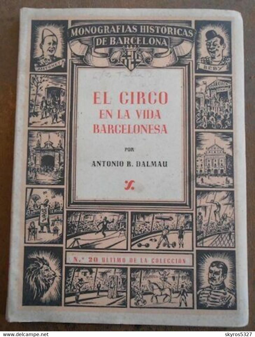 El Circo En La Vida Barcelonesa – Cronica Anecdotica De Cien Anos Circenses - Arts, Loisirs