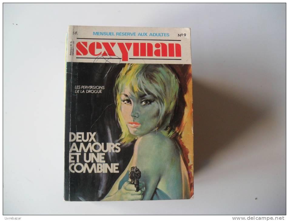 SEXYMAN N°9 DEUX AMOURS ET UNE COMBINE Les Perversions De La Drogue - Erotic (Adult)