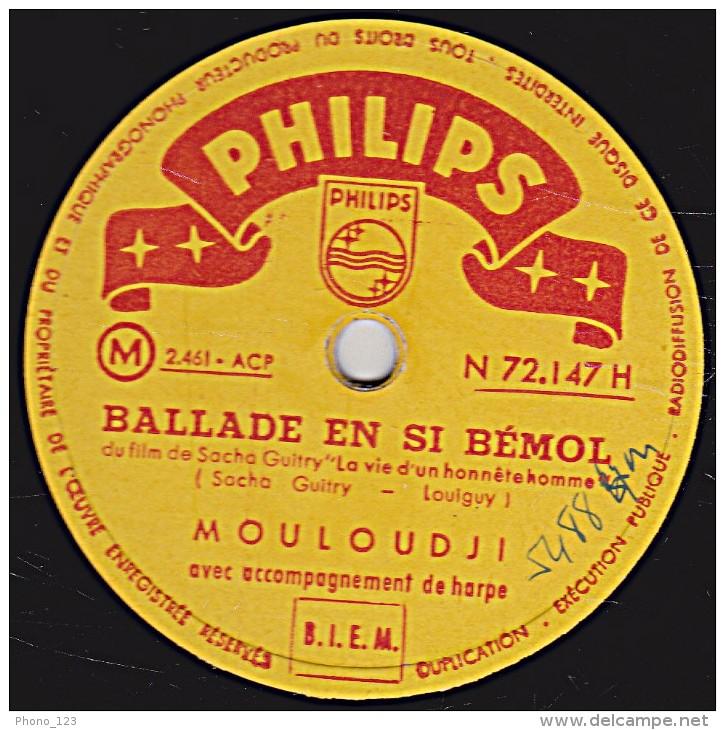 78 Trs - PHILIPS N 72.147 H - état TB -  MOULOUDJI -   BALLADE EN SI BEMOL - MAIS J'AI DE L'AMOUR - 78 Rpm - Schellackplatten