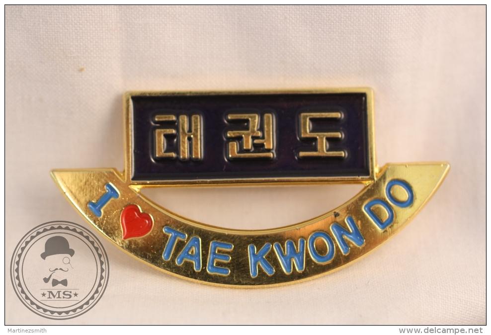 Martial Arts - I Love TaeKwonDo - Fighting Pin Badge - #PLS - Judo
