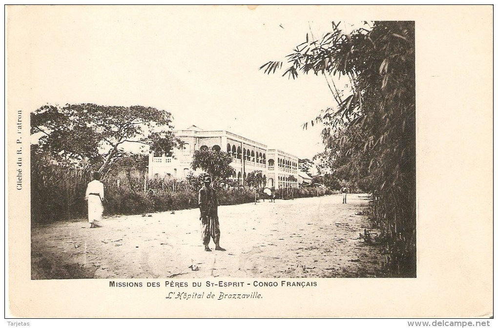 POSTAL DE LAS MISSIONS DES PERES DU ST-ESPRIT - CONGO FRANCES - HOSPITAL DE BRAZZAVILLE - Congo Francés - Otros