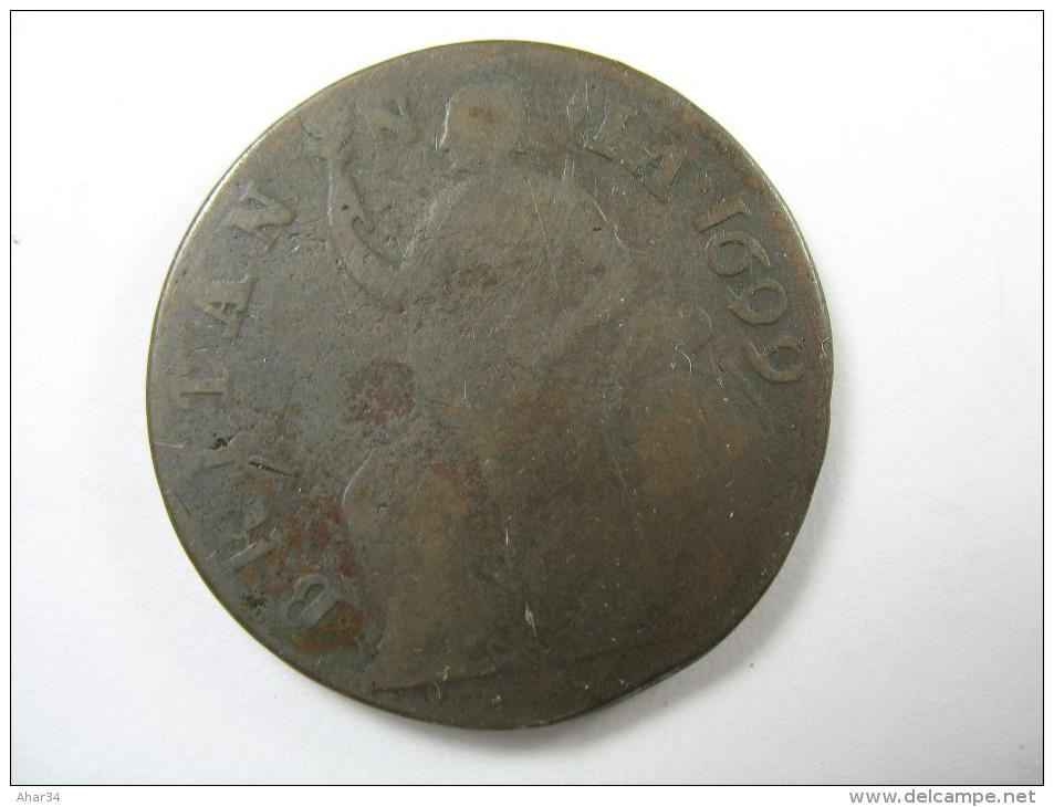 UK GREAT BRITAIN  HALF PENNY 1699 - 1662-1816 : Anciennes Frappes Fin XVII° - Début XIX° S.