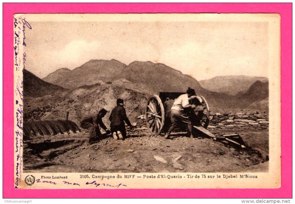 Campagne Du Riff - Poste D´El-Quaria - Tir De 75 Sur Le Djebel M´Sioua - LOMBARD - FLANDRIN - 1939 - Manoeuvres