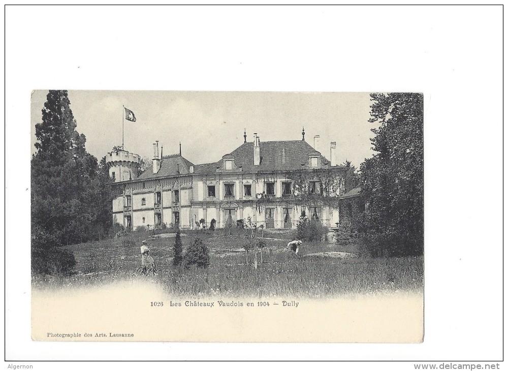 L 1463 - Dully Château  Les Châteaux Vaudois En 1904 - VD Vaud