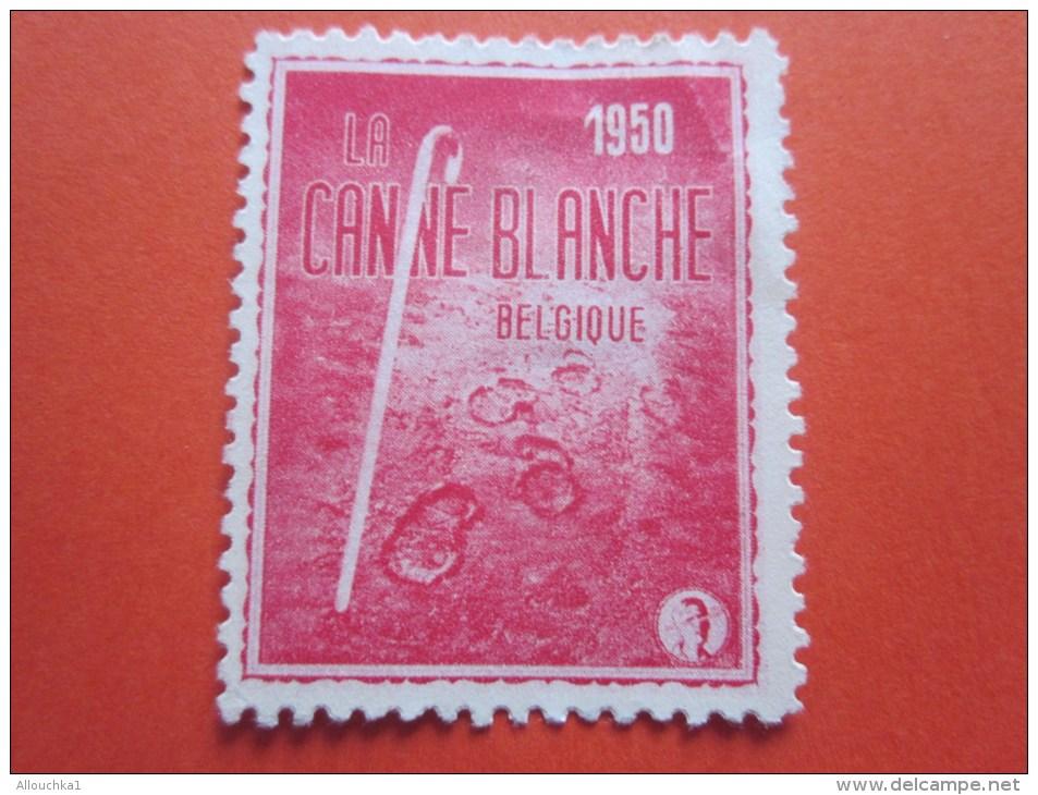 VIGNETTE 1950 La Canne Blanche De Belgique Aveugles -AUFKLEBER STICKER LABEL CINDERELLA  QUITTUNGEN ERINOPHILIE - Commemorative Labels