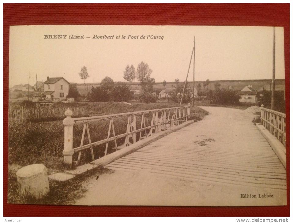 02 Aisne BRENY Montbard Et Le Pont De L´Ourcq - France