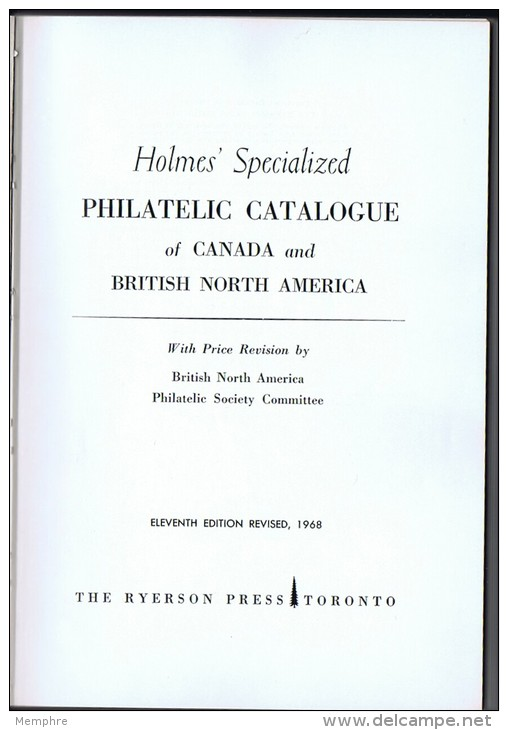 HOLMES' Specialized Philatelic Catalogue Of Canada And BNA  11th Ed. 1968  As  New! - Canada