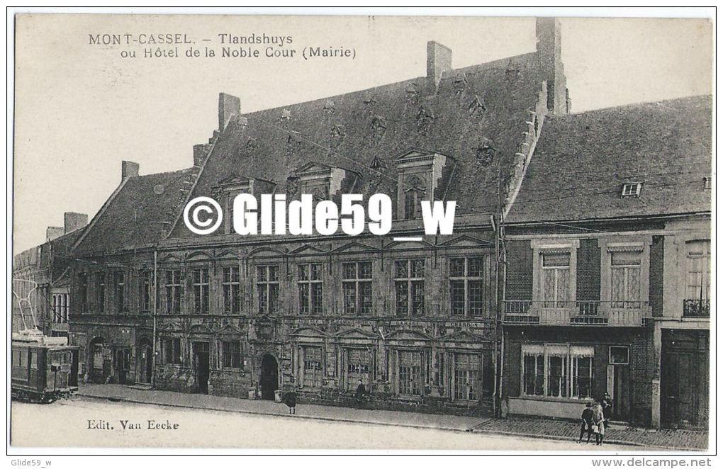 MONT-CASSEL - Tlandshuys Ou Hôtel De La Noble Cour (Mairie) (animée Avec Tramway) - Cassel