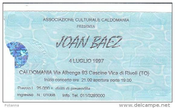 PO7133# BIGLIETTO CONCERTO  JOAN BAEZ - Ass.Cult.Caldomania - CASCINE VICA Di RIVOLI 1997 - Biglietti Per Concerti