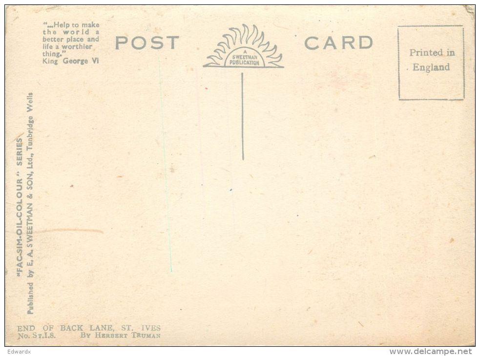 End Of Back Lane, Herbert Truman, St Ives, Cornwall, England Postcard Sweetman Fac-sim-oil-colour - St.Ives