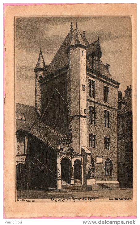 21 DIJON. La Tour De Bar. Eau Forte Originale Par SCHLUMBERGER - Dijon
