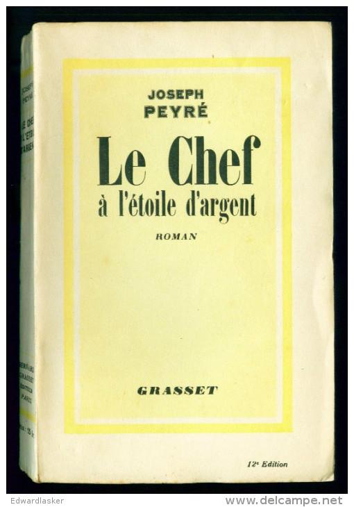 PEYRE Joseph : Le Chef à L'étoile  D'argent - Grasset 1933 - Très Bon état - Livres, BD, Revues