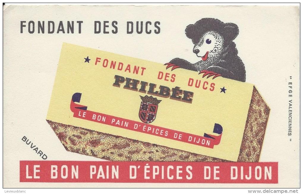 Philbée / Le Bon Pain D'épice De Dijon /Fondant Des Ducs / DIJON /Vers 1945-1955    BUV128 - Gingerbread