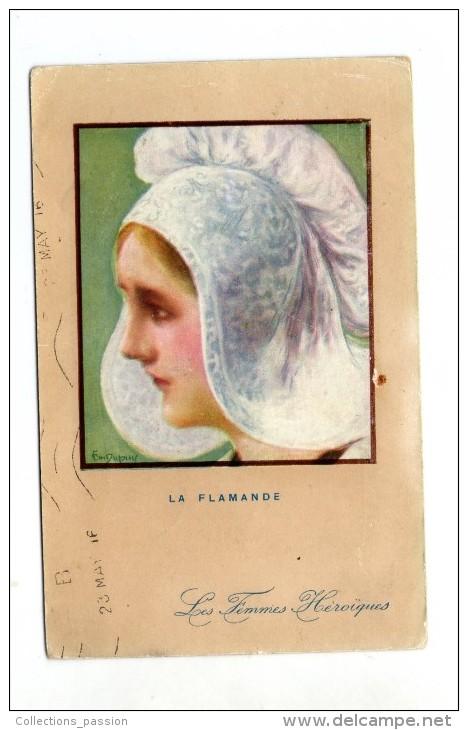Cp , Folklore , Coiffe , LA FLAMANDE , Les Femmes Héroiques , Voyagée 1916 , Ed : Pais Color - Personaggi