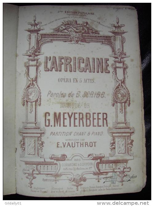 L´AFRICAINE.  Opéra En 5 Actes.       Parole De Scribe / Musique De Meyerbeer. - Livres, BD, Revues