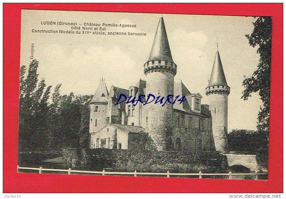 Gironde - LUDON - Château Pomiès- Agassac - Côté Nord Et Est - Construction Féodale ...Ancienne Baronnie - Autres Communes