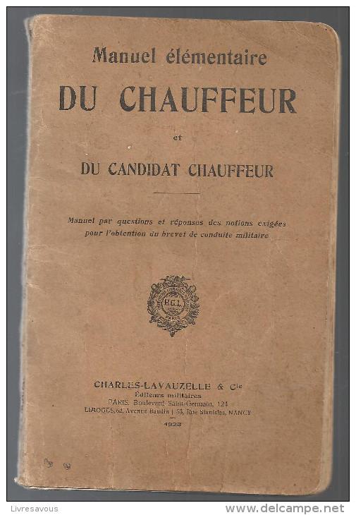 Manuel élémentaire Du Chauffeur Et Du Candidat Chauffeur Editions Charles Lavauzelle De 1923 - Books