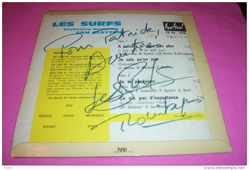 LES SURFS   °  A PRESENT TU PEUX T´EN ALLER  ° AUTOGRAPHE SUR VINYLE 45 TOURS - Autogramme