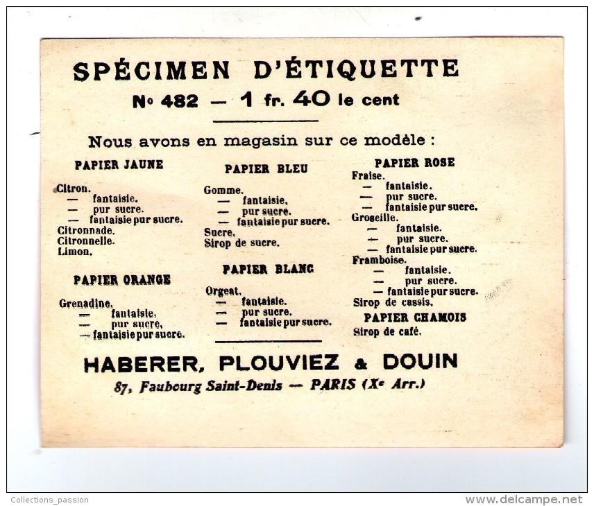 SPECIMEN D´étiquette , GRENADINE Fantaisie, Pur Sucre , HABERER , PLOUVIEZ & DOUIN , Paris , 2 Scans - Etiquettes