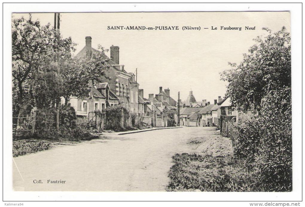 NIÈVRE  /  SAINT-AMAND-en-PUISAYE  /  LE  FAUBOURG  NEUF  /  Edit.  FAUTRIER - Saint-Amand-en-Puisaye