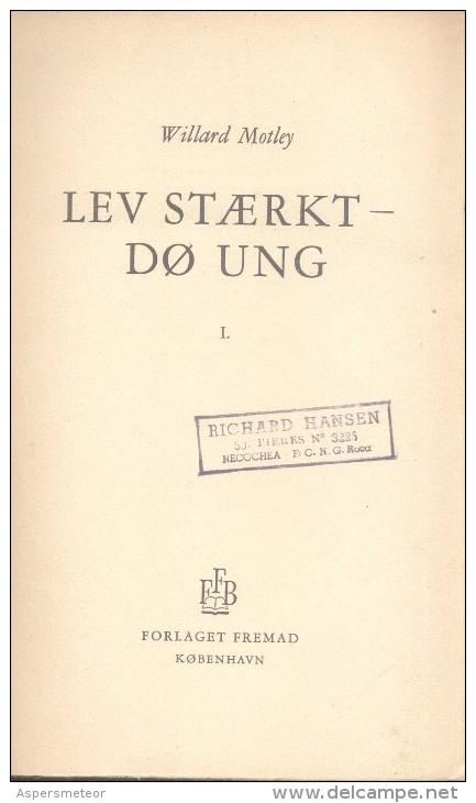 WILLARD MOTLEY LEV STAERKT DO UNG I FORLAGET FREMAD KOBENHAVN 1936 284 PAGES SELLO DE RICHARD HANSEN NECOCHEA ARGENTINA - Scandinavian Languages