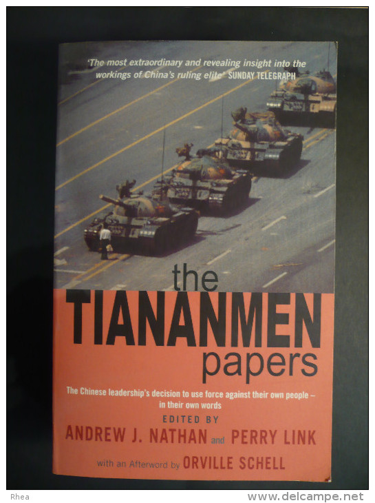 CHINE - CHINA - The Tiananmen Papers - Edited By A. J. Nathan, Perry Link - Orville Schell - Histoire