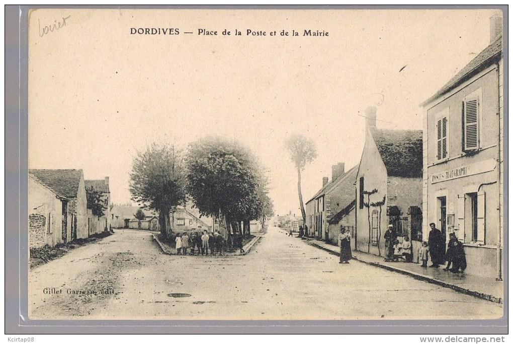 DORDIVES . Place De La Poste Et De La Mairie . - Dordives