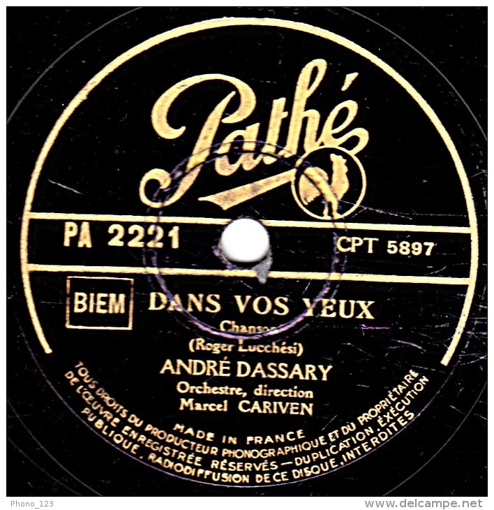 78 Trs - Pathé PA 2221 - état TB - ANDRE DASSARY - DANS VOS YEUX - RAMUNTCHO - 78 Rpm - Schellackplatten