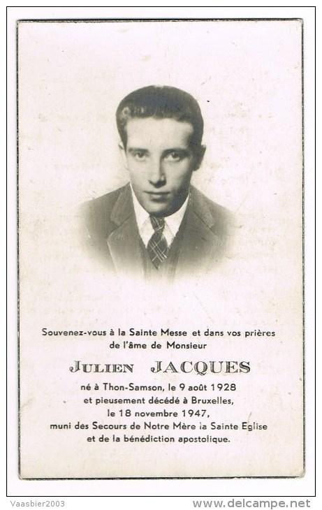 THON-SAMSON (Andenne) - BRUXELLES , Doodsprentje Van Julien JACQUES  + 1947 - Religion & Esotericism