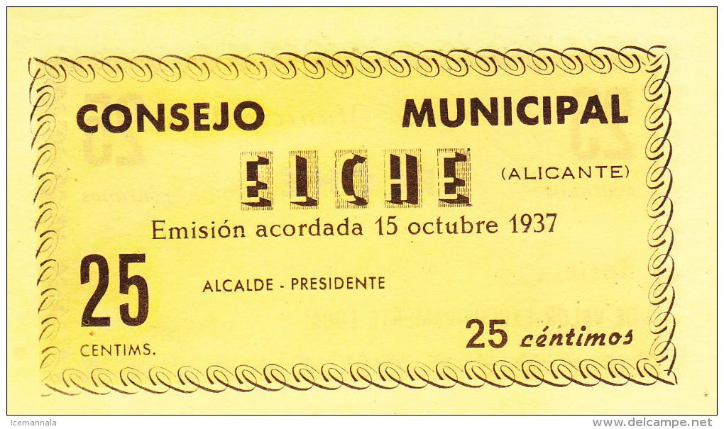 BILLETE LOCAL GUERRA CIVIL 25 CTS CONSEJO MUNICIPAL ELCHE - Espagne