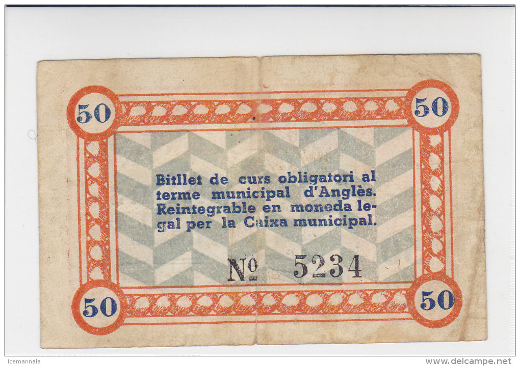BILLETE LOCAL GUERRA CIVIL  50 CTS CONSEJO MUNICIPAL DE ANGLES - Espagne