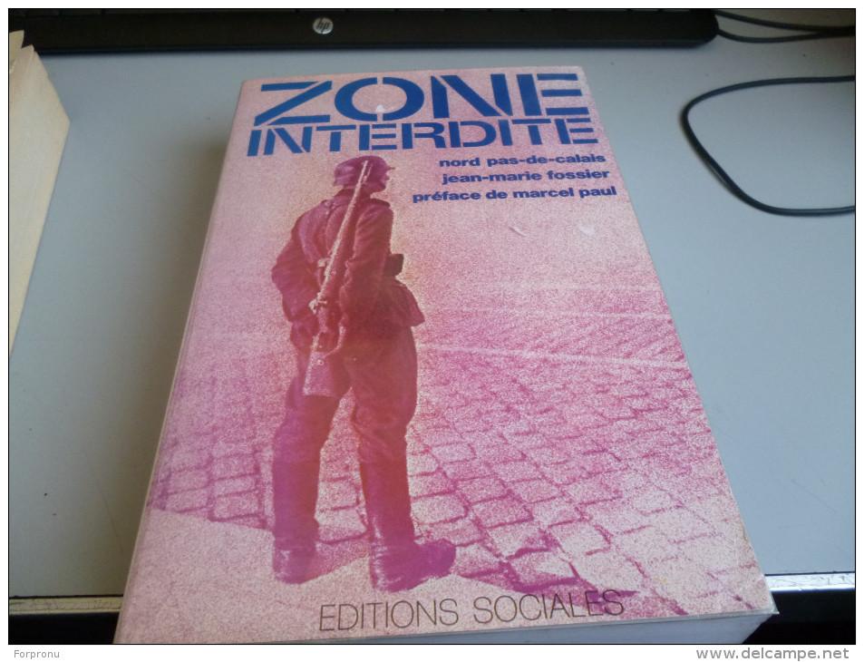 ZONE INTERDITE NORD PAS DE CALAIS  SOUS LA BOTTE ALLEMANDE De JEAN MARIE FOSSIER - Livres