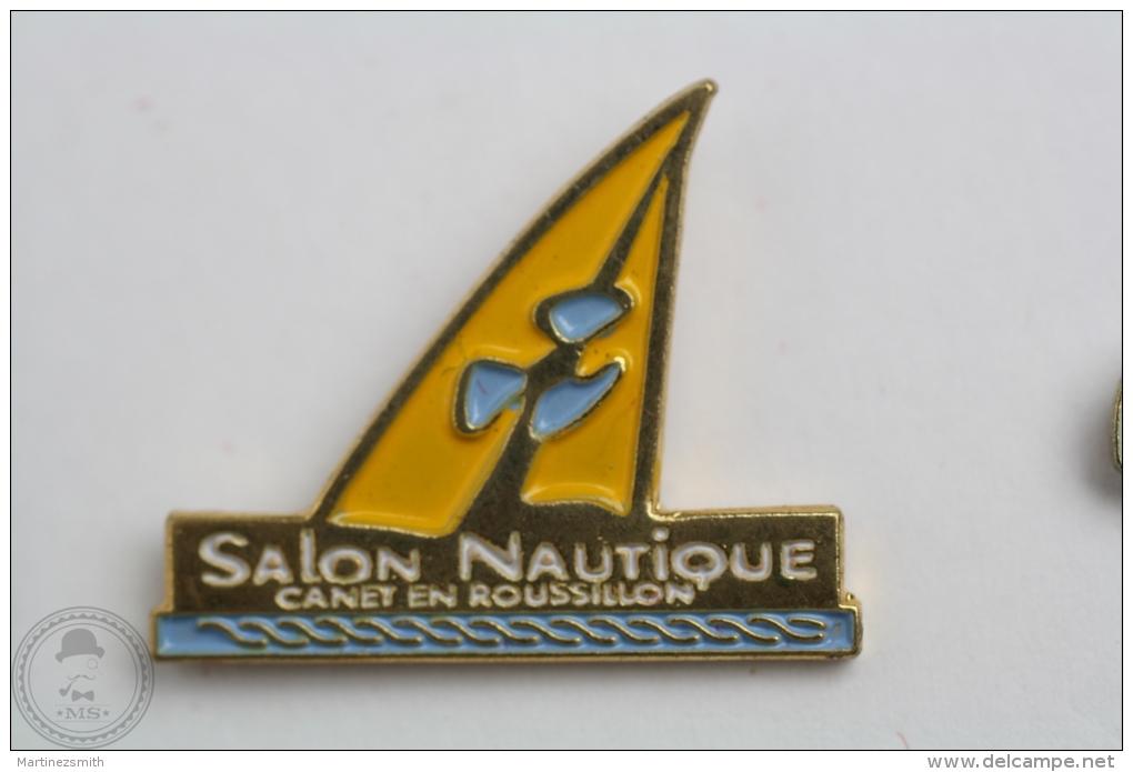 Salon Nautique Canet En Roussillon - Pin Badge  #PLS - Bateaux