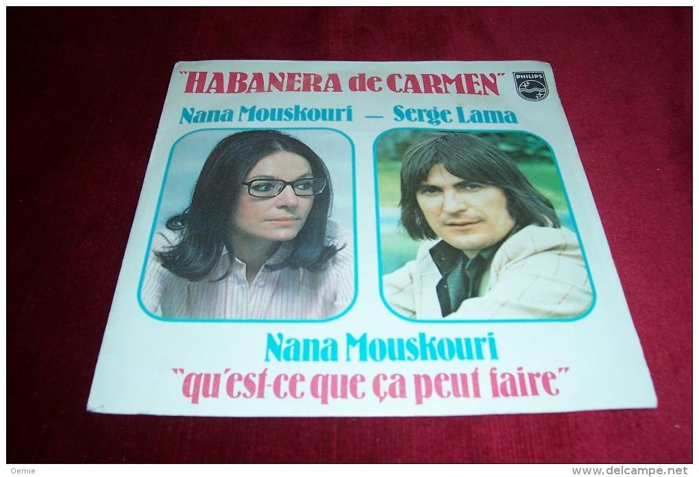 NANA  MOUSKOURI  °  SERGE LAMA   HABANERADE CARMEN - Autres - Musique Française