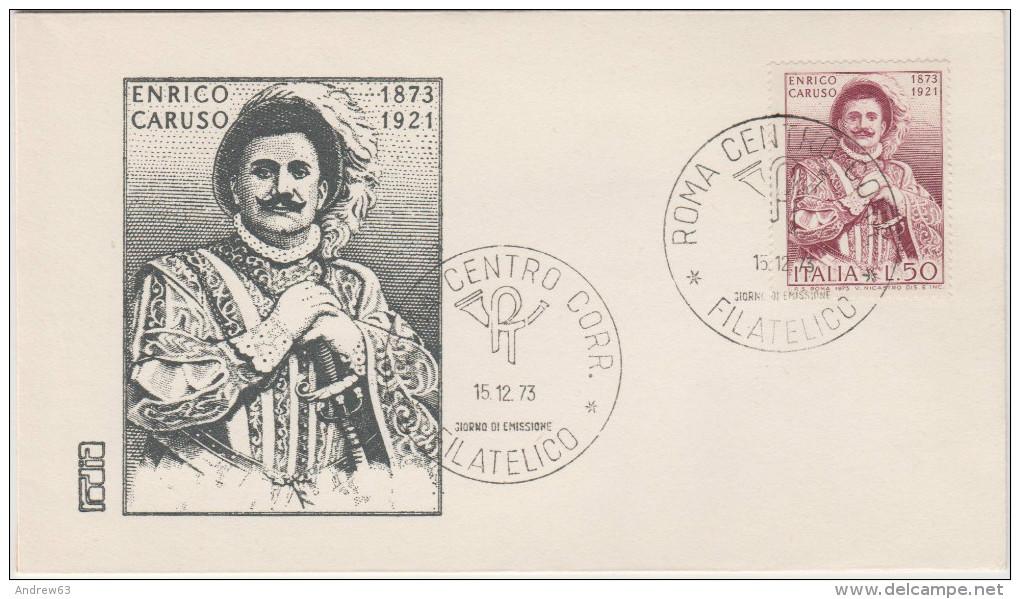 ITALIA - ITALY - 1973 - ENRICO CARUSO - 1873-1921 - FDC - FDC