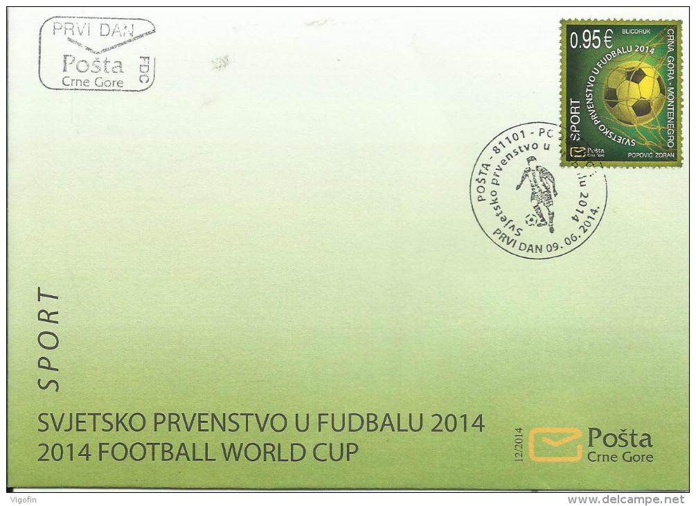 CG 2014-355 FIFA CUP BRASIL, CRNA GORA MONTENEGRO, FDC - Montenegro