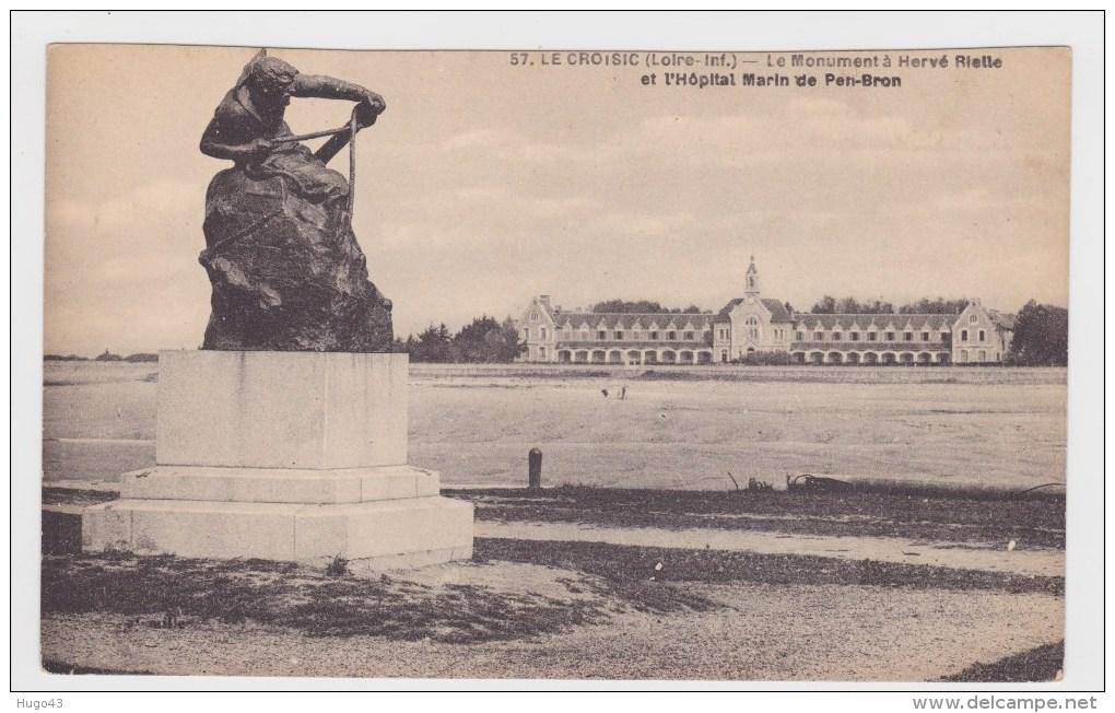 LE CROISIC - N° 57 - LE MONUMENT A HERVE RIELLE ET L' HOPITAL MARIN DE PEN BRON - Le Croisic