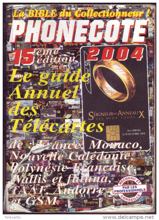"""Phonecote Télecartes """"2004"""" 15ème  édition   La Référence Du Collectionneur - Télécartes"""