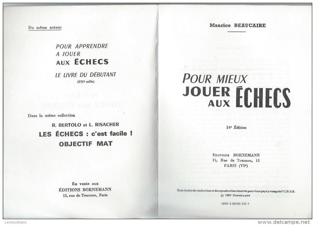 Manuel/ Pour Mieux Jouer Aux Echecs/ Maurice Beaucaire/Editions Bornemann/ 1983    JE104 - Group Games, Parlour Games