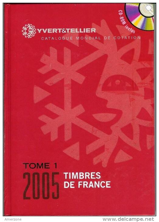 LIQUIDATION....CATALOGUE YVERT ET TELLIER 2005 N°1 FRANCE CARTONNE AVEC CD  700 PAGES TRES BON ETAT - Andere