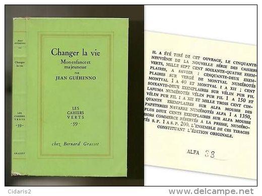 """""""CHANGER LA VIE"""" Jean Guehenno 1ère Edition Grasset CAHIERS VERT E.O Numéroté Alfa 1961 ! - Biographien"""