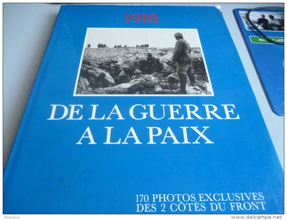 1918 DE LA GUERRE A LA PAIX ALBUM DE PHOTOS EXCLUSIVES DES 2 COTES DU FRONT   SUPERBE - French
