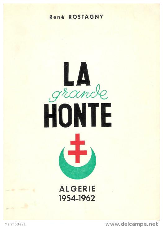 LA GRANDE HONTE HISTOIRE REBELLION ALGERIE FRANCAISE 1954 1962 GUERRE FLN OAS FAF - French