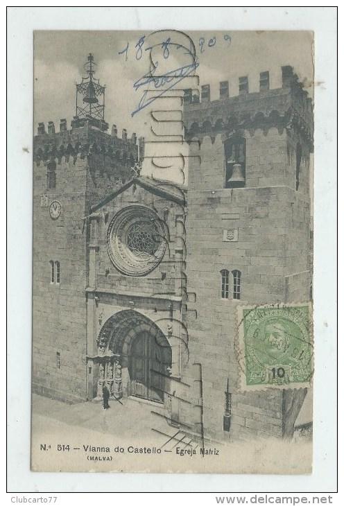 Viana Do Castelo  (Portugal) : Egreja Matriz En 1909 (animé) PF - Viana Do Castelo