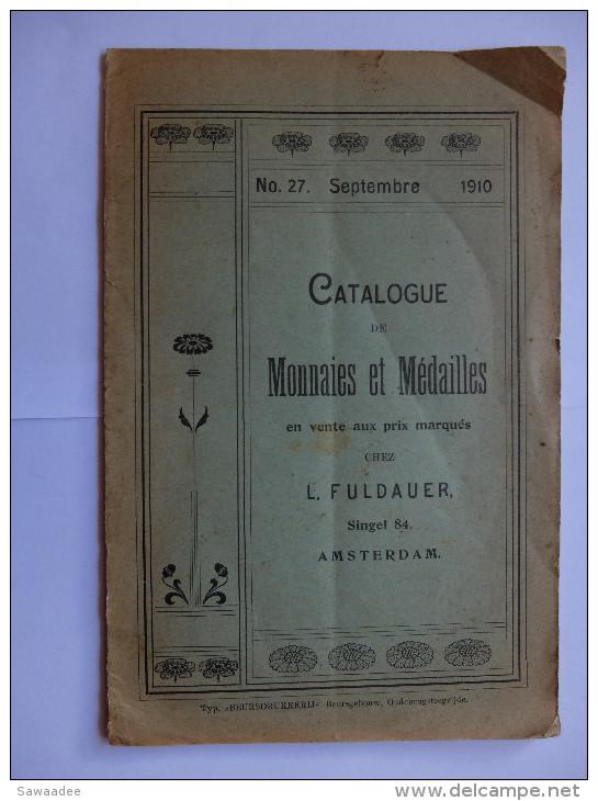 NUMISMATIQUE - CATALOGUE DE MONNIAES ET MEDAILLES - N°27 - SEPTEMBRE 1910 - L.FULDAUER - 34 PAGES - FRANCAIS - Livres & Logiciels